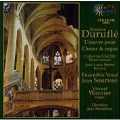 Durufle: Works for Choir & Organ