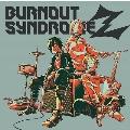 BURNOUT SYNDROMEZ<通常盤>
