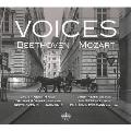 「ヴォイシズ」~ベートーヴェン&モーツァルト珍しい作品集