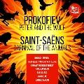 プロコフィエフ: 「ピーターと狼」/サン=サーンス: 組曲「動物の謝肉祭」