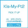 PICK IT UP (A) [CD+DVD]<初回生産限定盤>