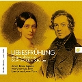 Liebesfruhling - Songs and Duets by Robert and Clara Schumann