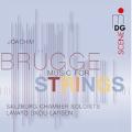 ヨアヒム・ブリュッゲ: 弦楽のための作品集