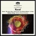 Ravel: Bolero, Ma Mere L'oye, Pavane Pour Une Infante Defunte, La Valse