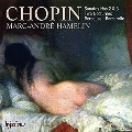 ショパン: ピアノ・ソナタ第2番、第3番、他