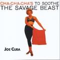 Cha-Cha-Cha's to Soothe the Savage Beast