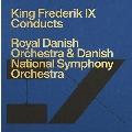 デンマーク国王フレゼリク9世指揮による管弦楽作品集
