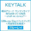 横浜アリーナ ワンマンライブ 俺ら出会って10年目~shall we dance?~ [2Blu-ray Disc+フォトブック]<完全限定生産盤>