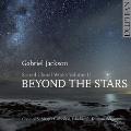 Gabriel Jackson: Beyond The Stars - Sacred Choral Works Vol.2