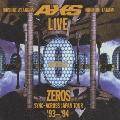 LIVE ZEROS~シンク-アクロス・ジャパン・ツアー'93~'94