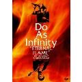 "Do As Infinity ""ETERNAL FLAME""~10th Anniversary~ in Nippon Budokan"