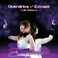 Overdrive / Escape