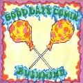 GOOD DAYS COMIN'