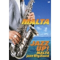 JAZZ UP! ~MALTA Jazz Big Band~