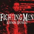 FIGHTING MEN [CD+DVD]<初回限定盤>