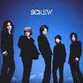 SCREW [CD+DVD]<初回限定盤A>