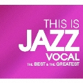 THIS IS JAZZ VOCAL ベスト&グレイテスト