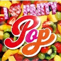 I LOVE PARTY POP