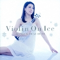 Violin On Ice 川井郁子ベスト