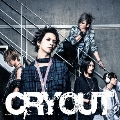 CRY OUT [CD+DVD]<初回盤A>