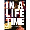 IN A LIFETIME [Blu-ray Disc+CD]