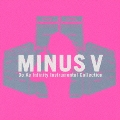 """Do As Infinity Instrumental Collection """"MINUS V"""""""