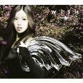 WISH [CD+DVD]<初回生産限定盤>