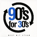 90's for 30's BEST HIT STYLE