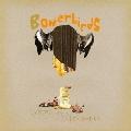 Bowerbirds/ヒムズ・フォー・ア・ダーク・ホース [PCD-93185]