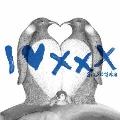 I LOVE ××× [CD+DVD]