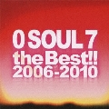 0 SOUL 7 the Best!! 2006-2010 [CD+DVD]<初回限定盤>