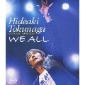 HIDEAKI TOKUNAGA CONCERT TOUR 2009 WE ALL