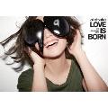 大塚愛 LOVE IS BORN ~10th Anniversary 2013~