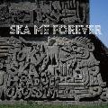 SKA ME FOREVER [CD+DVD]<通常盤>