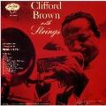 クリフォード・ブラウン・ウィズ・ストリングス<完全生産限定盤>