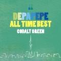 DEPAPEPE ALL TIME BEST~COBALT GREEN~ [CD+DVD]<初回生産限定盤>