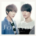 Yours forever (Type-B) [CD+ブックレット]