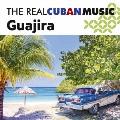 ザ・リアル・キューバン・ミュージック~グアヒーラ~