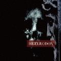 HETERODOX [CD+DVD]<初回生産限定盤>