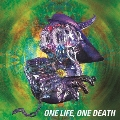 ONE LIFE,ONE DEATH [Blu-spec CD2]<完全生産限定盤>