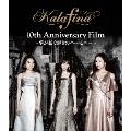 Kalafina 10th Anniversary Film ~夢が紡ぐ輝きのハーモニー~