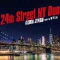 24丁目 ニューヨーク デュオ フィーチャリング ウィル・リー