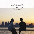What is love? [CD+DVD]<初回生産限定盤>