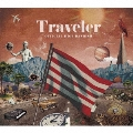 Traveler [CD+DVD]<初回限定盤/初回限定仕様> CD