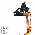 SHAKE THE FAKE<期間生産限定盤>