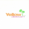 The Yellow collection part 1