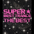 SUPER★BEST TRANCE -THE BEST-