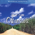 Spirit of Healing~Okinawa