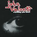 John Valenti/エニシング・ユー・ウォント [PCD-23853]