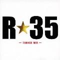 R☆35 -TRANCE MIX-